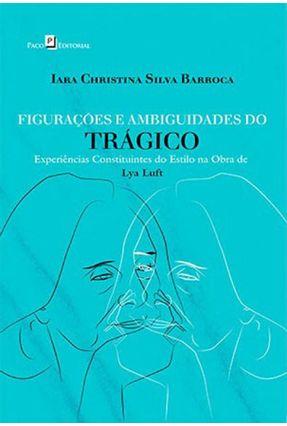 Figurações E Ambiguidades Do Trágico - Iara Christina Silva Barroca | Nisrs.org