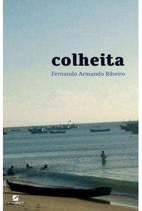Colheita - Ribeiro,Fernando Armando | Tagrny.org