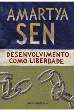 Desenvolvimento Como Liberdade - Livro de Bolso - Sen,Amartya Sen,Amartya Sen,Amartya Sen,Amartya Sen,Amartya   Tagrny.org