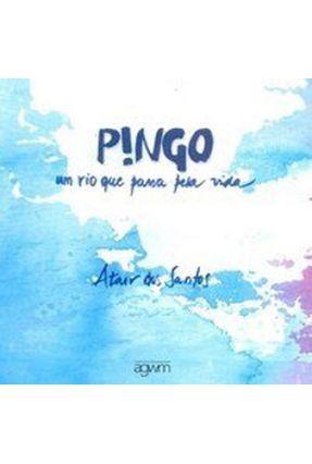 Pingo - Um Rio que Passa Pela Vida - Santos,Atair dos   Hoshan.org