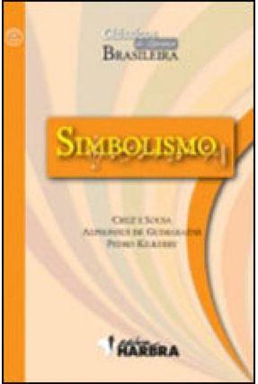 Simbolismo - Col. Clássicos da Literatura Brasileira - Guimaraens F,Alphonsus Sousa,Cruz e pdf epub