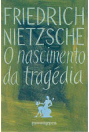 O Nascimento da Tragédia - Ed. De Bolso - Nietzsche,Friedrich Nietzsche,Friedrich   Tagrny.org