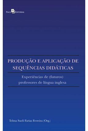 Produção E Aplicação De Sequências Didáticas - Telma Sueli Farias Ferreira pdf epub