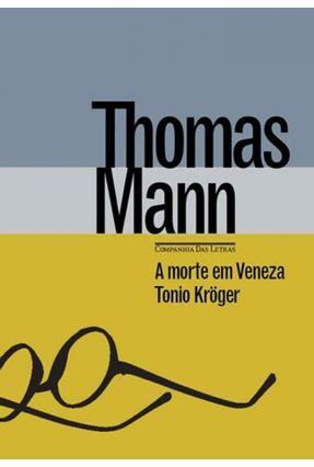 A Morte Em Veneza & Tonio Krueger - Mann,Thomas | Hoshan.org