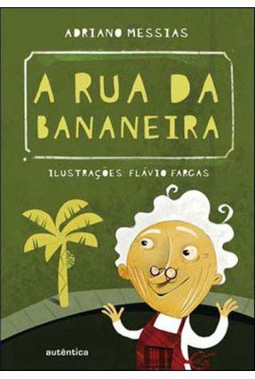 A Rua da Bananeira - Messias,Adriano pdf epub