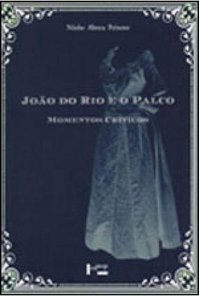 João do Rio e O Palco - Momentos Críticos - Peixoto,Niobe Abreu pdf epub