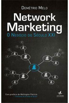 Network Marketing - o Negócio do Século XXI - Melo,Demétrio | Tagrny.org