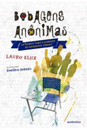 Bobagens Anônimas - Um Enigma Para o Exército do Condomínio Pérola - Elme,Lauro pdf epub