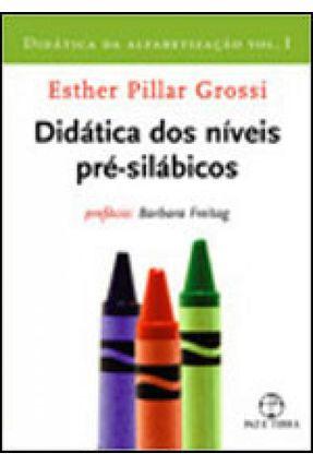 Didática da Alfabetização - Didática do Nível Pré-silábico - Vol. I - Grossi,Esther Pillar | Hoshan.org