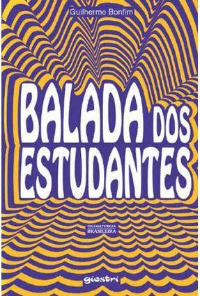 Balada Dos Estudantes - Guilherme Bonfim pdf epub