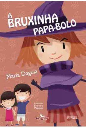 A Bruxinha Papa Bolo - Daguia,Maria | Hoshan.org