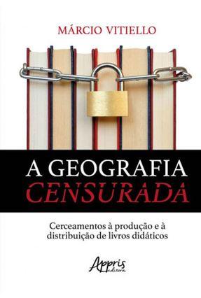 A Geografia Censurada: Cerceamentos À Produção E À Distribuição De Livros Didáticos - Márcio Abondanza Vitiello   Tagrny.org