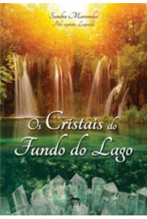 Os Cristais do Fundo do Lago - Marcondes,Sandra   Tagrny.org
