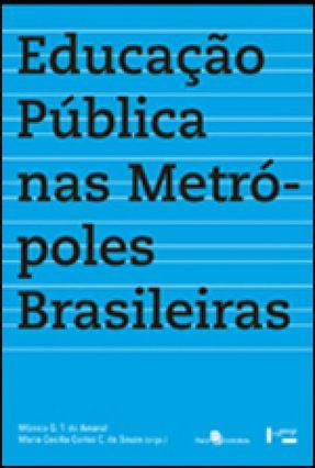 Educação Pública Nas Metrópoles Brasileiras - Mônica G. T. do Amaral pdf epub