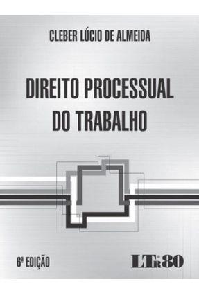 Direito Processual do Trabalho - 6ª Ed. 2016 - Almeida,Cleber Lúcio de | Hoshan.org