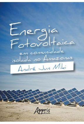 Energia Fotovoltaica Em Comunidade Isolada No Amazonas - Jun Miki,André   Nisrs.org