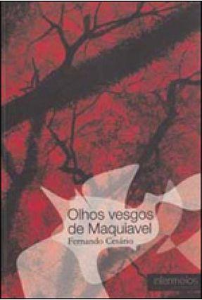 Olhos Vesgos de Maquiavel - Cesário,Fernando | Tagrny.org