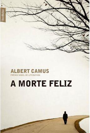 A Morte Feliz - Camus,Albert pdf epub