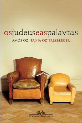 Os Judeus e As Palavras - Oz,Amos Oz-Salzberge ,Fania   Hoshan.org