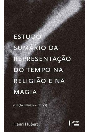Estudo Sumário Da Representação Do Tempo Na Religião E Na Magia - Hubert,Henri | Nisrs.org