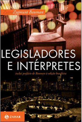 Legisladores e Intérpretes - Sobre Modernidade, Pós-modernidade e Intelectuais - Bauman,Zygmunt Bauman,Zygmunt | Hoshan.org