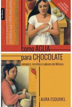 Como Água Para Chocolate - Esquivel,Laura | Hoshan.org