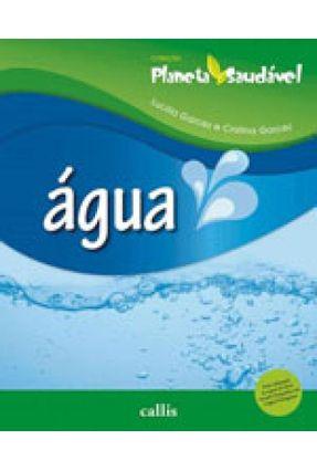 Água - Planeta Saudável - 2ª Edição - Lucilia Garcez Cristina Garcez | Tagrny.org