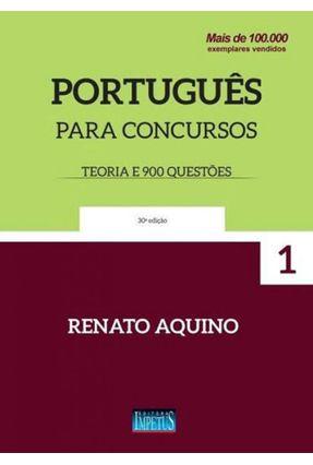 Português Para Concursos - Teoria e 900 Questões - 30ª Ed. 2017 - Aquino ,Renato Monteiro De   Hoshan.org