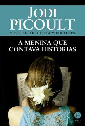 A Menina Que Contava Histórias - Picoult,Jodi Picoult,Jodi   Hoshan.org