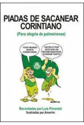 Piadas De Sacanear Corintiano - Para Alegria De Palmeirense - Pimentel,Luis | Hoshan.org