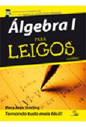 Álgebra I Para Leigos - Sterling,Mary Jane   Hoshan.org