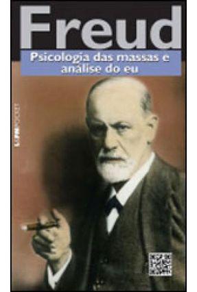 Psicologia Das Massas e Análise do Eu - Pocket - Freud,Sigmund | Tagrny.org