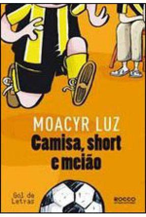 Camisa, Short e Meião - Luz,Moacyr   Hoshan.org