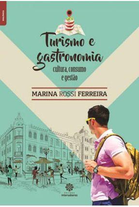 Turismo E Gastronomia - Cultura, Consumo E Gestão - Ferreira,Marina Rossi | Nisrs.org