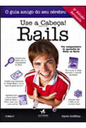 Use a Cabeça ! Rails - Griffiths,David   Hoshan.org