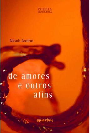 De Amores e Outros Afins - Arethe,Ninah | Tagrny.org