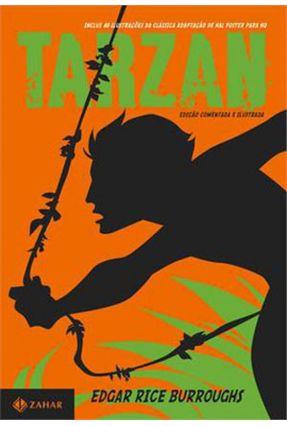 Tarzan - Edição Comentada e Ilustrada - Burroughs,Edgar Rice Burroughs,Edgar Rice   Hoshan.org