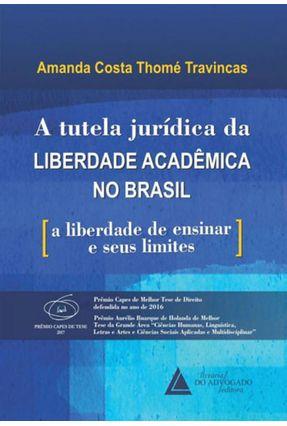 Tutela Jurídica da Liberdade Acadêmica No Brasil - Costa Thomé Travincas ,Amanda pdf epub