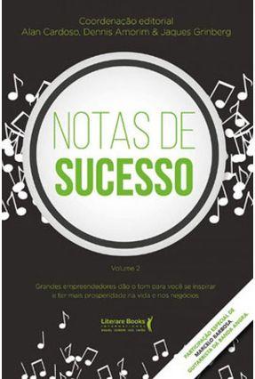 Notas De Sucesso - 2ª Ed. 2019 - Grinberg,Jaques Cardoso ,Alan Amorim,Dennis   Nisrs.org
