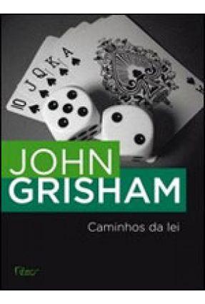Caminhos da Lei - Grisham,John Grisham,John | Hoshan.org