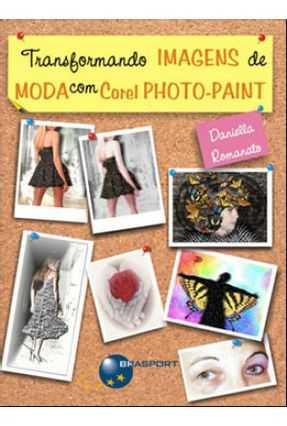 Transformando Imagens de Moda com Corel Photo-paint - Romanato,Daniella pdf epub