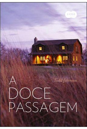 A Doce Passagem - Johnson,Todd Johnson,Todd | Tagrny.org