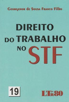 Direito do Trabalho No STF - Vol. 19 - Franco Filho,Georgenor de Sousa | Hoshan.org