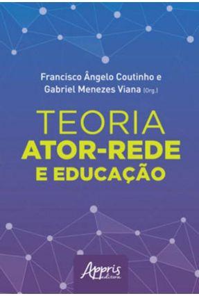 Teoria Ator-Rede E Educação - Coutinho,Francisco Ângelo Viana,Gabriel Menezes pdf epub