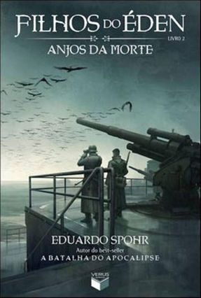 Filhos do Éden - Anjos da Morte - Livro 2 - Spohr,Eduardo | Tagrny.org