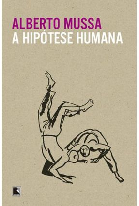 A Hipótese Humana - Mussa,Alberto pdf epub