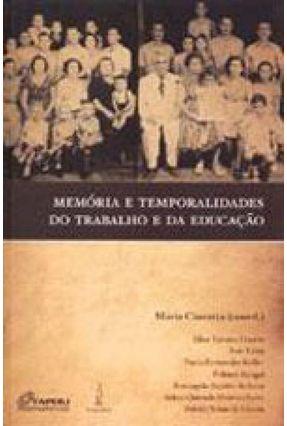 Memória e Temporalidades do Trabalho e da Educação - Ciavatta,Maria | Hoshan.org