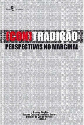 (Con)Tradição - Perspectivas No Marginal - Pereira,Danglei De Castro Giroldo ,Ramiro Santos ,Rosana Cristina Zanelatto   Hoshan.org