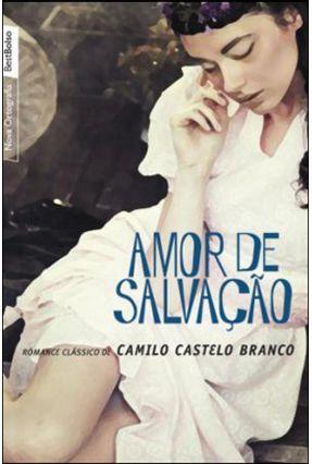 Amor de Salvação - Nova Ortografia - Bestbolso - Branco,Camilo Castelo pdf epub