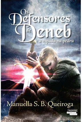 Os Defensores De Deneb E A Espada Na Pedra - Queiroga,Manuella S. B. pdf epub